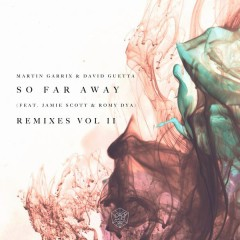 So Far Away (Remixes Vol. 2) - Martin Garrix, David Guetta, Jamie Scott, Romy Dya