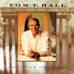 Songs From Sopchoppy - Tom T. Hall