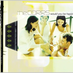 Would You Be Happier? - The Corrs
