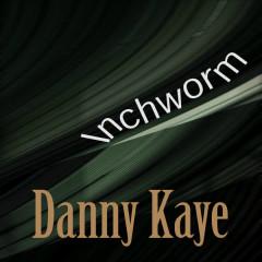 Inchworm - Danny Kaye