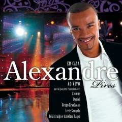 Em Casa (Ao Vivo) - Alexandre Pires