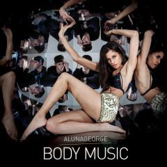 Body Music (Deluxe) - AlunaGeorge
