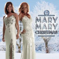 A Mary Mary Christmas - Mary Mary