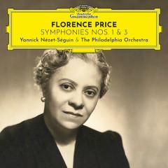 Florence Price: Symphonies Nos. 1 & 3 - The Philadelphia Orchestra, Yannick Nézet-Séguin