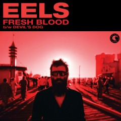 Fresh Blood - Eels