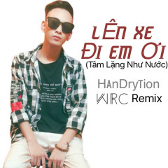 Lên Xe Đi Em Ơi (Remix) (Single) - HanDrytion, WRC
