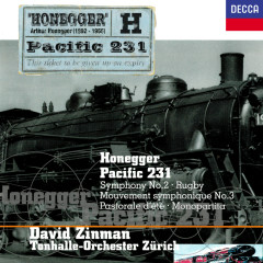 Honegger: Symphony No. 2; Pacific 231; Pastorale d'été; Rugby; Monopartita; Mouvement symphonique No. 3 - David Zinman, Tonhalle Orchester Zurich