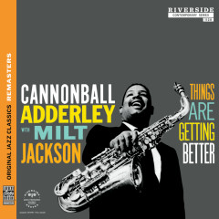 Things Are Getting Better [Original Jazz Classics Remasters] - Cannonball Adderley, Milt Jackson