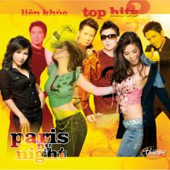 Liên Khúc Top HitsParis By Night 2 - Various Artists