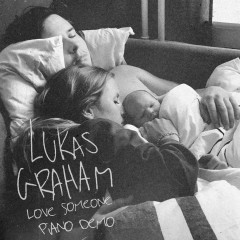Love Someone (Piano Demo) - Lukas Graham