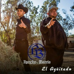 El Agüitado (Single) - Rancho Y Barrio