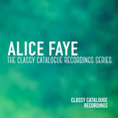 Alice Faye - The Classy Catalogue Recordings Series - Alice Faye