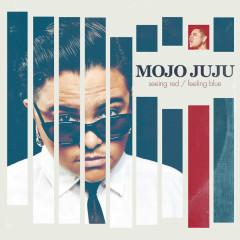 Seeing Red / Feeling Blue - Mojo Juju