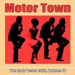 Motor Town: The Early Years 1962, Volume 10 - Various Artists