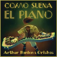 Como Suena el Piano - Arthur Hanlon, Orishas