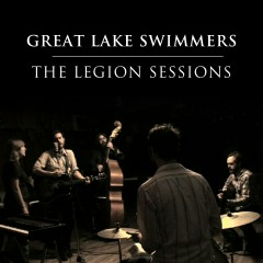 The Legion Sessions - Great Lake Swimmers