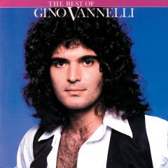 The Best Of Gino Vannelli - Gino Vannelli