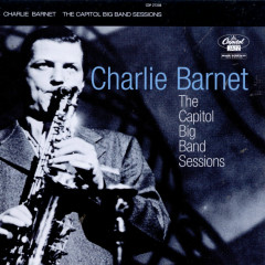 The Capitol Big Band Sessions - Charlie Barnet