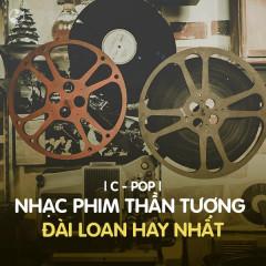 Nhạc Phim Thần Tượng Đài Loan Hay Nhất