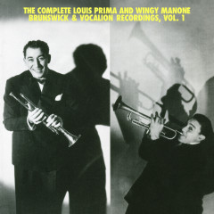 The Complete Louis Prima And Wingy Manone Brunswick & Vocation Recordings, Vol 1 - Louis Prima,Joe