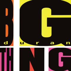 Big Thing (Deluxe Edition) - Duran Duran