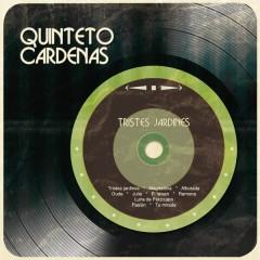 Tristes Jardines - Quinteto Cárdenas