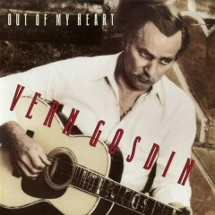 Out of My Heart - Vern Gosdin