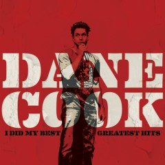 I Did My Best - Greatest Hits - Dane Cook