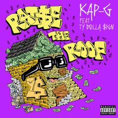 Raise The Roof (Single) - Kap G