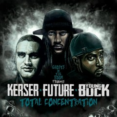 Total Concentration (feat. Kerser, Future & Young Buck) - Ghosts In The Room, Future, Kerser, Young Buck