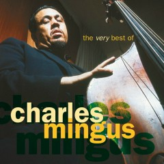 The Very Best Of Charles Mingus - Charles Mingus