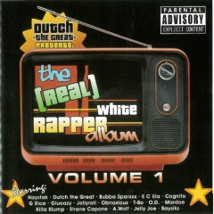 Dutch the Great Presents: The (Real) White Rapper Album, Vol. 1 - Various Artists