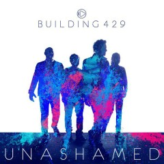 Unashamed - Building 429