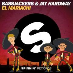El Mariachi - Bassjackers, Jay Hardway