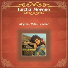 Alegría..Vida...y Amor - Lucha Moreno