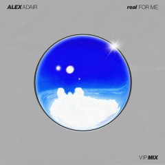 Real For Me (VIP Mix) - Alex Adair