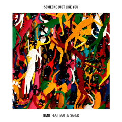 Someone Just Like You - BENI, Mattie Safer