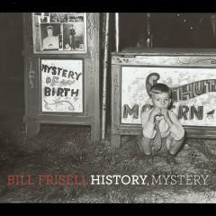 History, Mystery - Bill Frisell