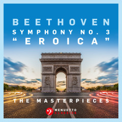 The Masterpieces - Beethoven: Symphony No. 3 in E-Flat Major, Op. 55