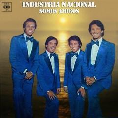 Somos Amigos - Industria Nacional