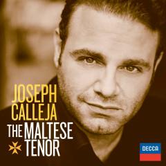 Joseph Calleja - The Maltese Tenor - Joseph Calleja, L'Orchestre de la Suisse Romande, Marco Armiliato
