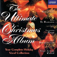 The Ultimate Christmas Album - Dame Joan Sutherland, Kiri Te Kanawa, Leontyne Price, Luciano Pavarotti