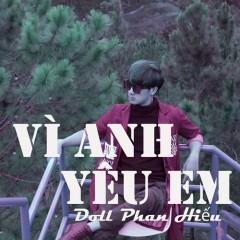 Vì Anh Yêu Em (Single) - Doll Phan Hiếu