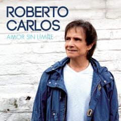 Amor Sin Límite - Roberto Carlos