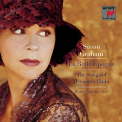 La Belle Époque: The Songs of Reynaldo Hahn - Susan Graham, Roger Vignoles
