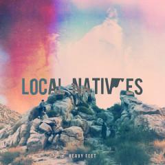 Heavy Feet - Local Natives