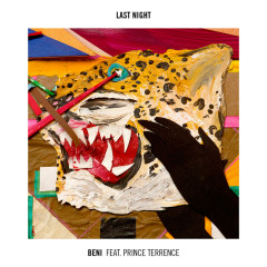 Last Night (Remixes) - BENI, Prince Terrence
