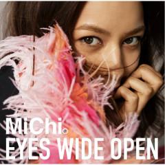 Eyes Wide Open - MiChi
