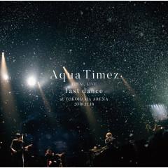 Aqua Timez Final Live Last Dance - Aqua Timez