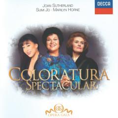 Coloratura Spectacular - Sumi Jo, Dame Joan Sutherland, Marilyn Horne